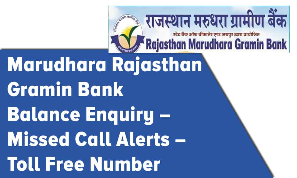 Rajasthan Marudhara Gramin Bank Balance Enquiry, Missed Call Alerts, and Toll Free Number