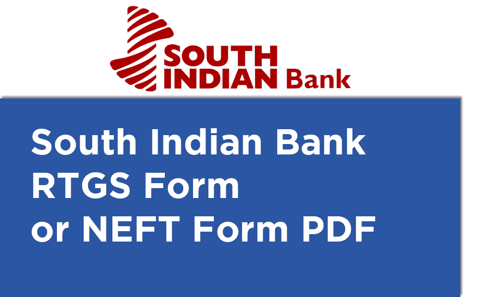 South Indian Bank RTGS Form or NEFT Form PDF