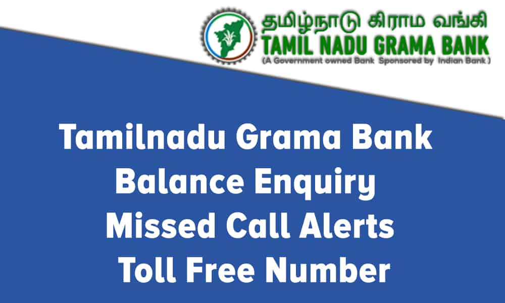 Tamilnadu Grama Bank Balance Enquiry – Missed Call Alerts – Toll Free Number