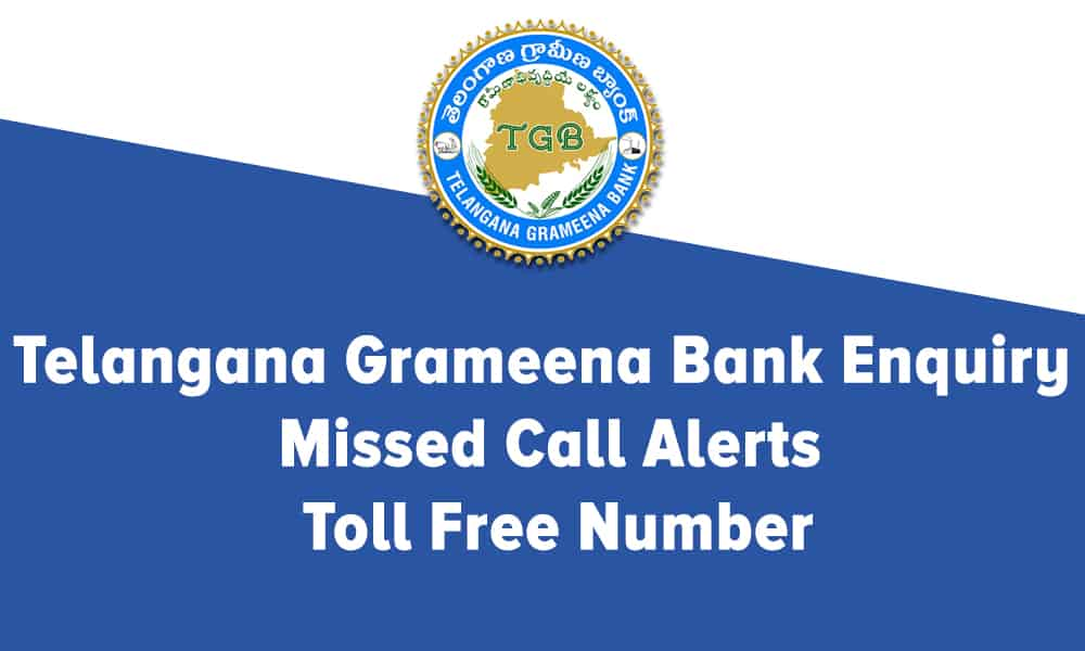 Telangana Grameena Bank Enquiry, Missed Call Alerts, and Toll Free Number