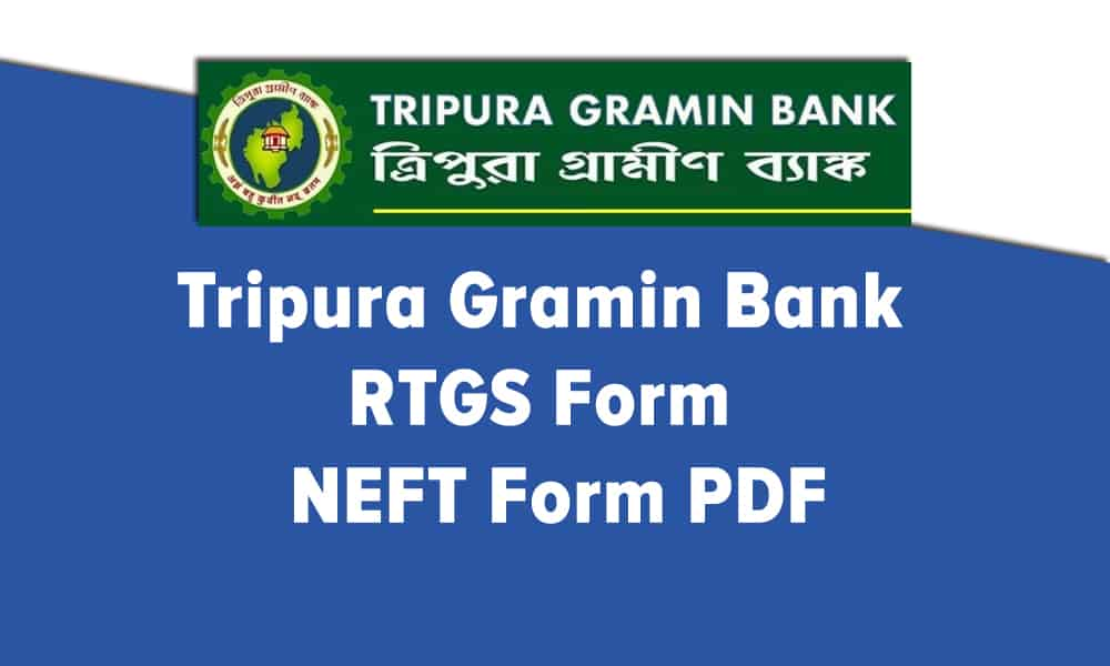 Tripura Gramin Bank RTGS Form or NEFT Form PDF