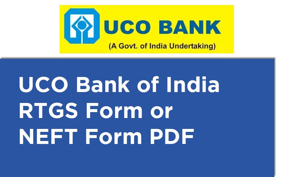UCO Bank RTGS Form or NEFT Form PDF