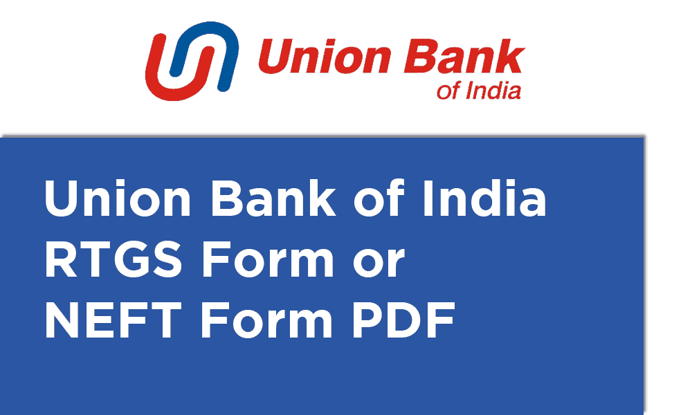 Union Bank of India RTGS Form or NEFT Form PDF