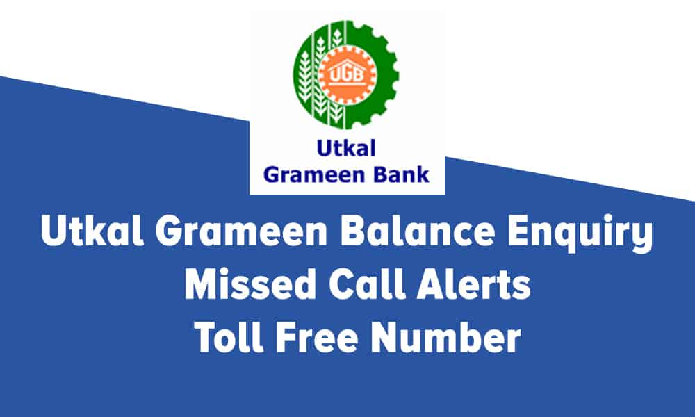 Utkal Grameen Balance Enquiry – Missed Call Alerts – Toll Free Number