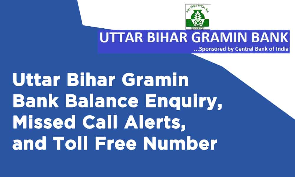 Uttar Bihar Gramin Bank Balance Enquiry, Missed Call Alerts, and Toll Free Number
