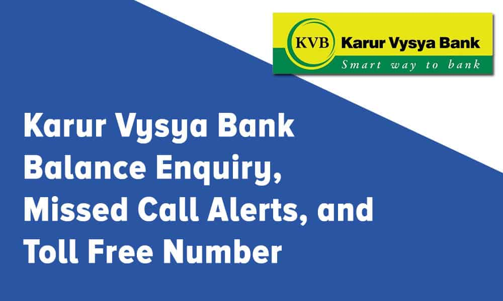 Karur Vysya Bank Balance Enquiry – Missed Call Alerts – Toll Free Number