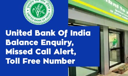 United Bank Of India Balance Enquiry, Missed Call Alert, Toll Free Number