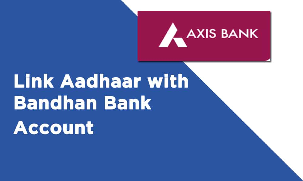 Link Aadhaar with Bandhan Bank Account
