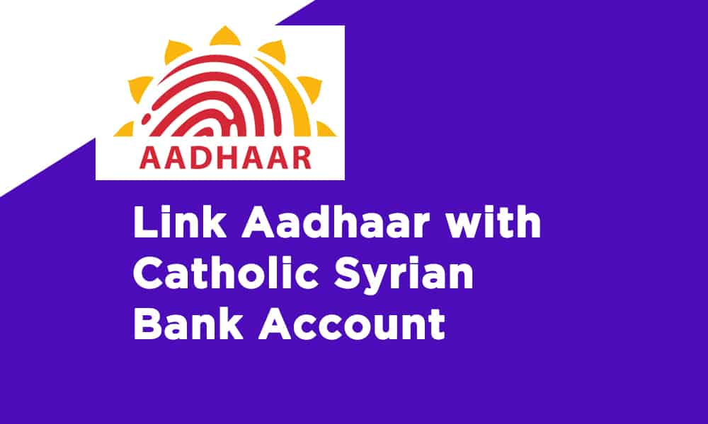 Link Aadhaar With Catholic Syrian Bank Account