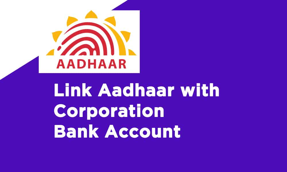 Link Aadhaar With Corporation Bank Account