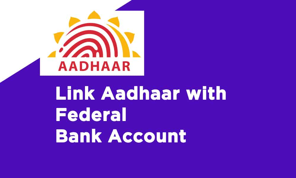 Link Aadhaar With Federal Bank Account