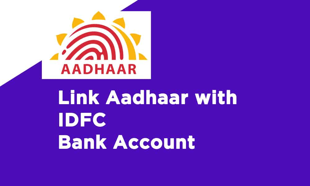 Link Aadhaar With IDFC Bank Account