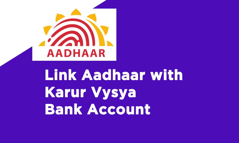 Link Aadhaar With Karur Vysya Bank Account