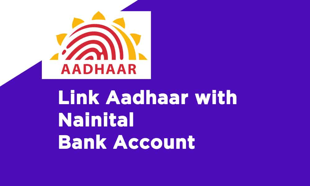 Link Aadhaar With Nainital Bank Account
