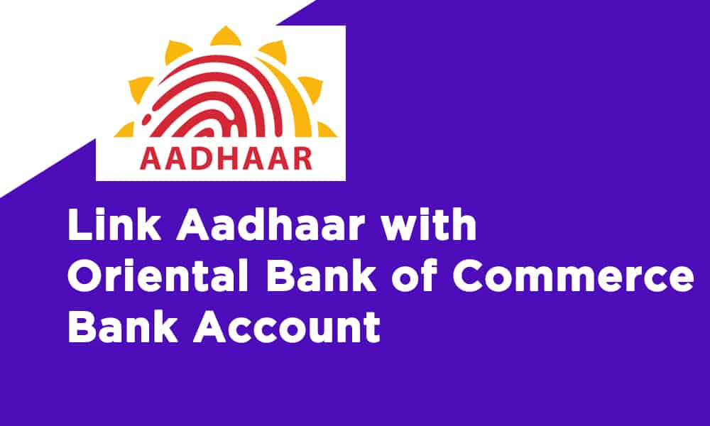 Link Aadhaar With Oriental Bank of Commerce Bank Account