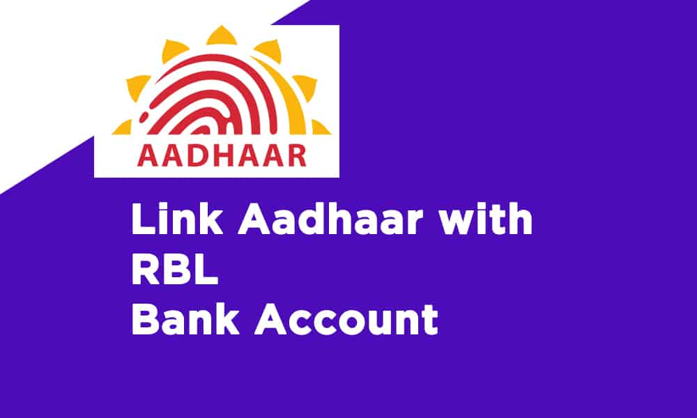 Link Aadhaar With RBL Bank Account