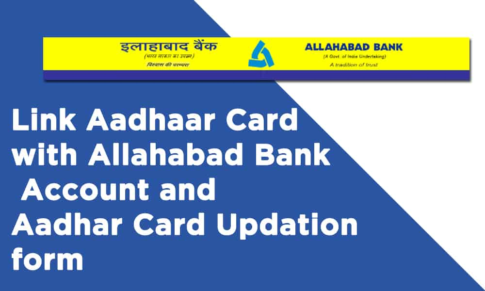 Link Aadhaar with Allahabad Bank Account and Aadhaar Updation form