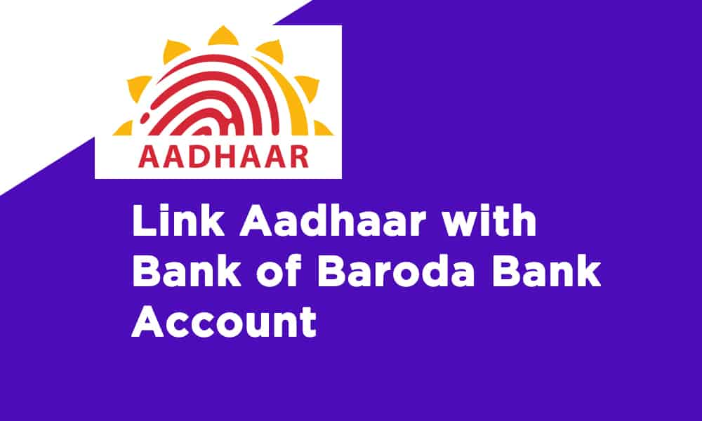 Link Aadhaar with Bank of Baroda Bank Account
