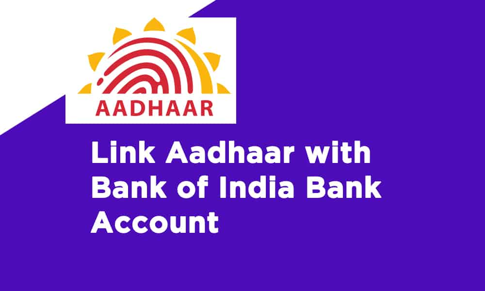 Link Aadhaar with Bank of India Bank Account
