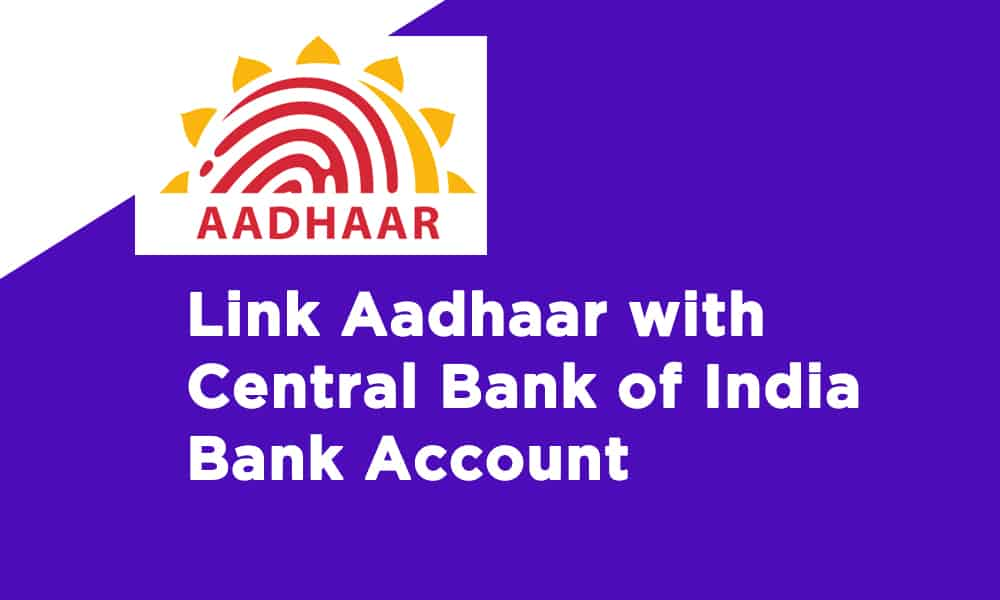 Link Aadhaar with Central Bank of India Bank Account