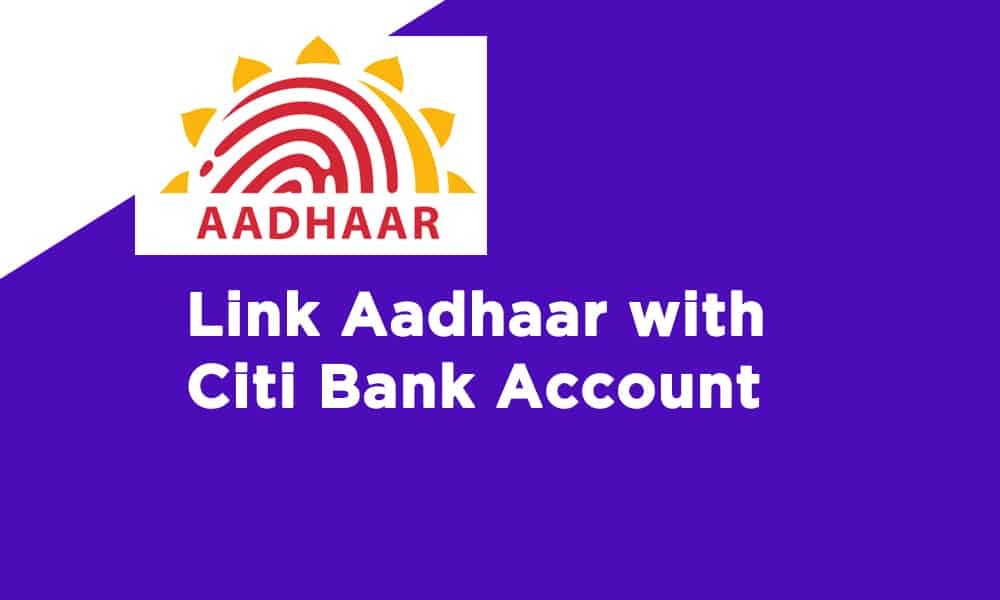 Link Aadhaar with Citi Bank  Account