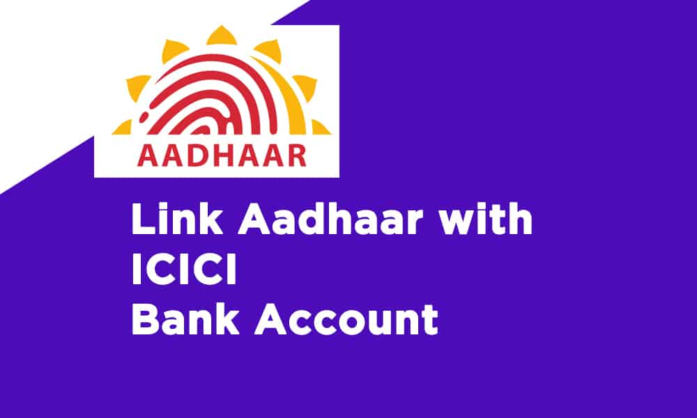 Link Aadhaar with ICICI Bank Account