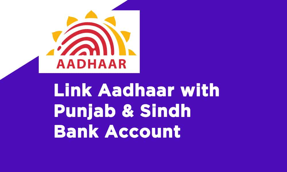 Link Aadhaar with Punjab & Sindh Bank Account