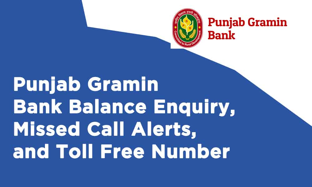 Punjab Gramin Bank Balance Enquiry, Missed Call Alerts, and Toll Free Number