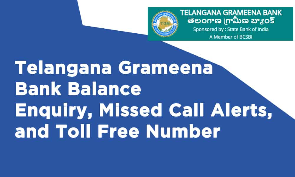 Telangana Grameena Bank Balance Enquiry, Missed Call Alerts, and Toll Free Number