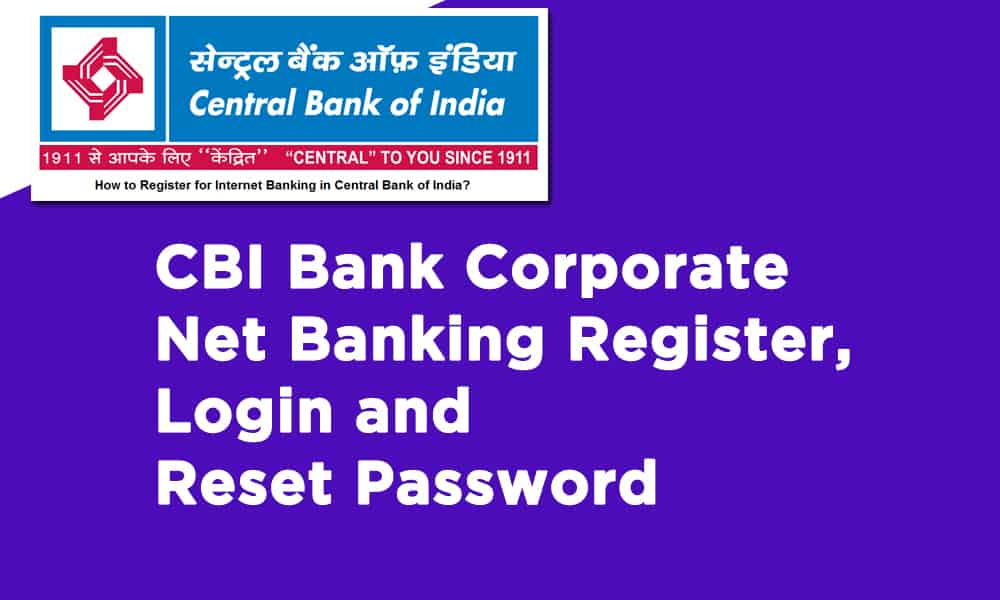 CBI Bank Corporate Net Banking Register, Login and Reset Password