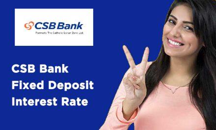 CSB Bank Fixed Deposit Interest Rate