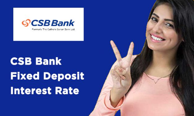 CSB Bank Fixed Deposit Interest Rate