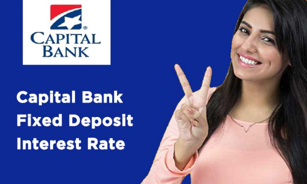 Capital Bank Fixed Deposit Interest Rate