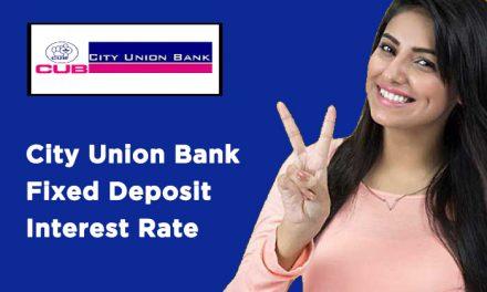 City Union Bank Fixed Deposit Interest Rate