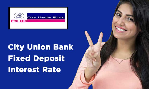 City Union Bank Fixed Deposit Interest Rate