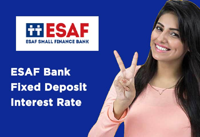 ESAF Bank Fixed Deposit Interest Rate