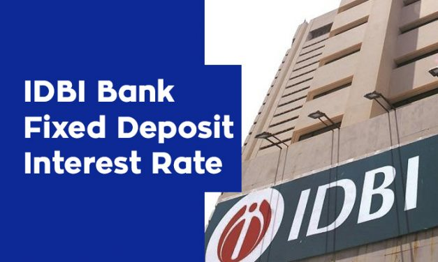 IDBI Bank Fixed Deposit Interest Rate