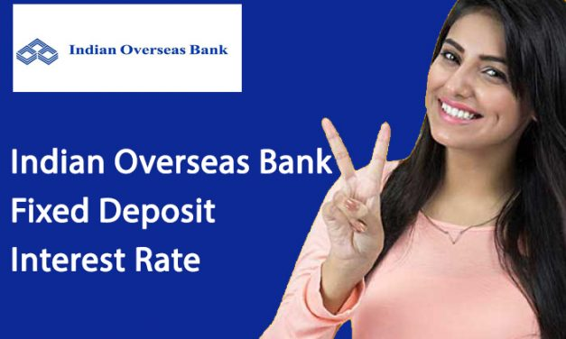 Indian Overseas Bank Fixed Deposit Interest Rate