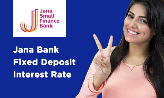 Jana Bank Fixed Deposit Interest Rate