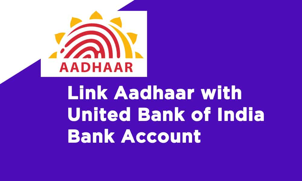 Link Aadhaar With United Bank of India Bank Account