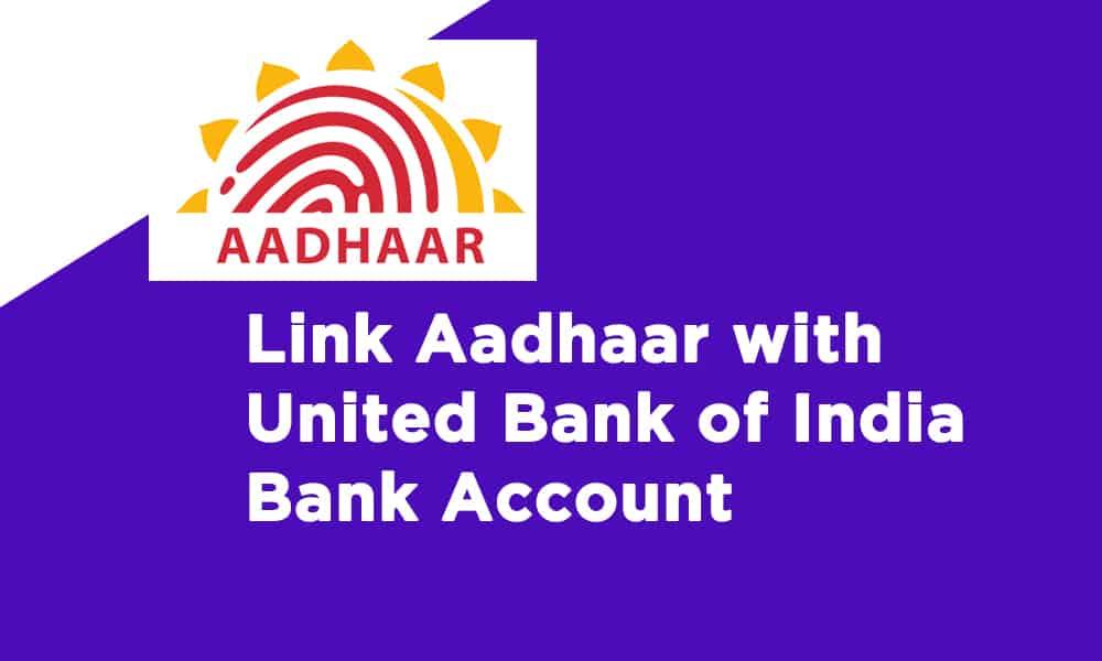 Link Aadhaar With United Bank of India Bank Account