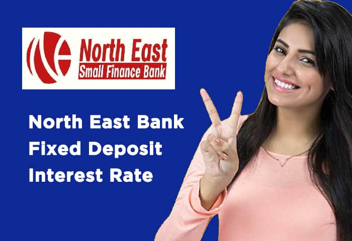 North East Bank Fixed Deposit Interest Rate