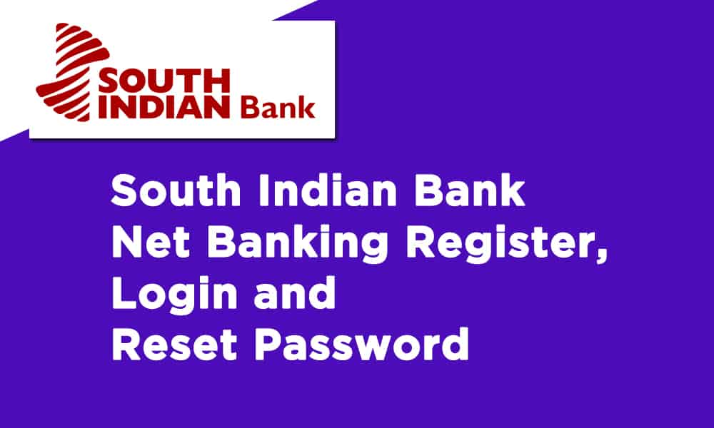 South Indian Bank Net Banking Register, Login and Reset Password