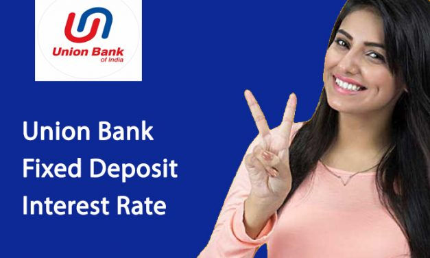 Union Bank of India Fixed Deposit Interest Rate