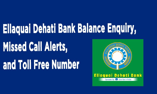 Ellaquai Dehati Bank Balance Enquiry, Missed Call Alerts, and Toll Free Number