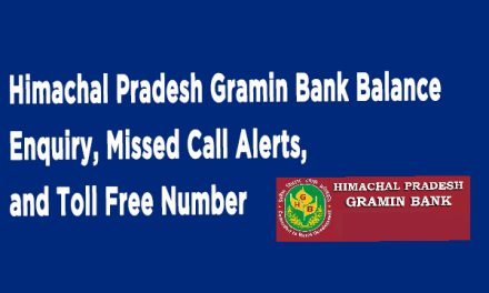 Himachal Pradesh Gramin Bank Balance Enquiry, Missed Call Alerts, and Toll Free Number