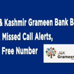 Jammu & Kashmir Grameen Bank Balance Enquiry, Missed Call Alerts, and Toll Free Number