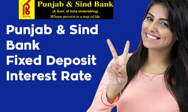 Punjab & Sind Bank Fixed Deposit Interest Rate