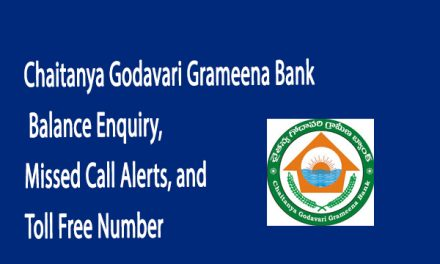 Chaitanya Godavari Grameena Bank Balance Enquiry, Missed Call Alerts, and Toll Free Number