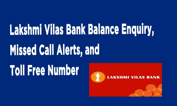 Lakshmi Vilas Bank Balance Enquiry, Missed Call Alerts, and Toll Free Number
